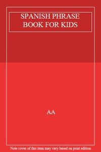 SPANISH PHRASE BOOK FOR KIDS,