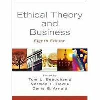 Ethical Theory and Business by Beauchamp, Tom L.