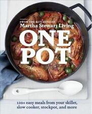 NEW One Pot: 120+ Easy Meals from Your Skillet, Slow Cooker, Stockpot, and More