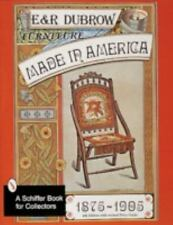 Furniture Made in America, 1875-1905 by Richard Dubrow and Eileen Dubrow