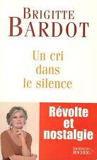 Un Cri Dans Le Silence, Révolte Et Nostalgie Brigitte Bardot
