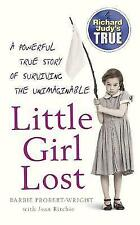 Little Girl Lost by Barbie Probert-Wright, With Jean Ritchie A Paperback , 2006