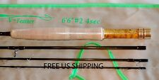 IM7, 4 PC, 2 WT, 6 FOOT 6 INCH FLY  ROD,  by Roger