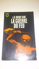 J.H. Rosny Ainé - LA GUERRE DU FEU - Marabout