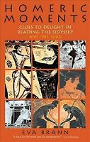 Homeric Moments : Clues to Delight in Reading the Odyssey and the Illiad, Pap...
