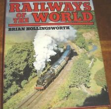 Railways of the World by Brian Hollingsworth 1989 Hardcover Reprint Train Book