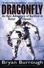 DRAGONFLY : An Epic Adventure of Survival in Outer Space by Bryan Burrough 2000