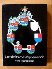 """Heinz Machatscheck   """"Unterhaltsame Wappenkunde""""   HC"""