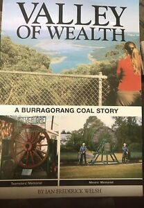 Valley of Wealth - A Burragorang Coal Story by Ian Frederick Welsh