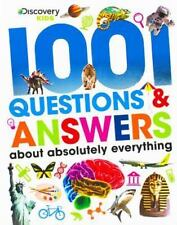 Discover Kids : 1001 Questions & Answers about Absolutely Everything by...