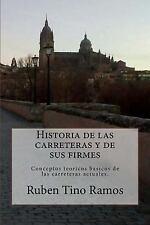 Historia de Las Carreteras y de Sus Firmes : Conceptos Teoricos Basicos de...