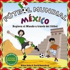 Fútbol Mundial México: Explora el mundo a través del fútbol (Soccer-ExLibrary