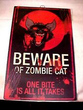 Warning Zombie : - Sign Says - Beware Of Zombie Cat - One Bite Is All It Takes