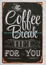 things wall decoration Coffee Break Time For you metal tin sign