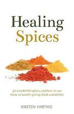 Healing Spices: 50 Wonderful Spices, and How to Use Them in Healthgiving Foods a