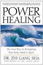 Power Healing : Four Keys to Energizing Your Body, Mind and Spirit -Zhi Gang Sha