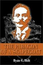The Paragon of a Scapegoat by Ryan C. Holt