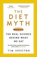 The Diet Myth: The Real Science Behind What We Eat, Spector, Professor Tim, New,