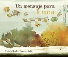 Un Mensaje Para Luna (Hardback or Cased Book)