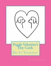 Puggle Valentine's Day Cards : Do It Yourself by Gail Forsyth (2016, Paperback)