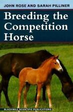 Breeding the Competition Horse NEW John Rose and Sarah Pillider