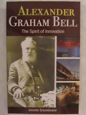 Alexander Graham Bell - The Spirit of Innovation
