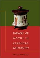 Images of Myths in Classical Antiquity Susan Woodford