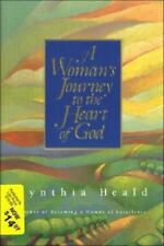 A Woman's Journey to the Heart of God by Heald, Cynthia