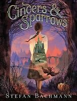 Cinders and Sparrows, Paperback by Bachmann, Stefan, Brand New, Free shipping...