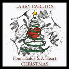 Larry Carlton - Four Hands & a Heart Christmas [New CD]