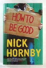 HOW TO BE GOOD Nick Hornby (2001) - HARDBACK - 1st Edition