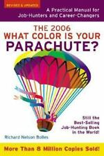 What Color is Your Parachute?: What Color Is Your Parachute? 2006 : A Practical