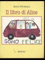 Il libro di Alice - Alice Sturiale - 1 edizione Rizzoli, 1997