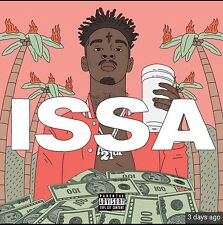 "21 SAVAGE- ""ISSA"" OFFICIAL MIX CD...SUMMER '17..  HOT!!"