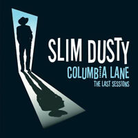 SLIM DUSTY - COLUMBIA LANE : THE LAST SESSIONS CD ~ AUSTRALIAN COUNTRY *NEW*