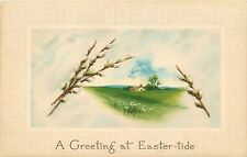 Antique Db Postcard J463 A Greeting at Easter Tide Pussy Willows House Clouds