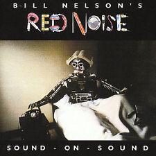 Sound-On-Sound by Bill Nelson's Red Noise/Bill Nelson (CD, Jul-1999, Emi)