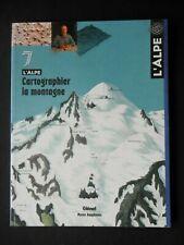 CARTOGRAPHIER LA MONTAGNE L'ALPE - TOME 7