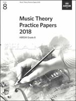Music Theory Practice Papers 2018 ABRSM Grade 8 Past Exams SAME DAY DISPATCH