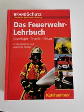 Das Feuerwehr-Lehrbuch: Grundlagen - Technik - Einsatz 4. Auflage