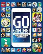 Go Gaming! The Ultimate Guide to the World's Greatest Mobile Games-F040