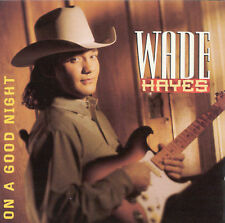 On a Good Night by Wade Hayes CD, Jun-1996, Columbia (USA)