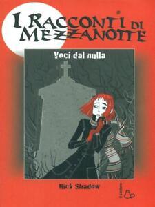 I RACCONTI DI MEZZANOTTE 2 VOCI DAL NULLA  SHADOW NICK IL CASTORO 2007