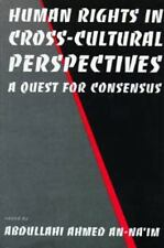 Human Rights in Cross-Cultural Perspectives: A Quest for Consensus (Pennsylvani