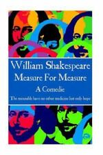 William Shakespeare - Measure for Measure : The Miserable Have No Other...