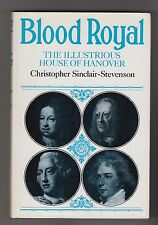 CHRISTOPHER SINCLAIR-STEVENSON = BLOOD ROYAL = THE ILLUSTRIOUS HOUSE OF HANOVER