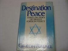 Destination peace: Three decades of Israeli foreign policy : a personal memoir
