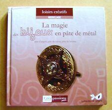 La magie des bijoux en pâte de métal Argent Cuivre et bronze'  /Z127
