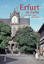 Erfurt in Farbe 50er 60er Jahre Thüringen Stadt Bilder Geschichte Bildband Buch