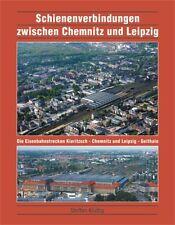 Schienenverbindungen zwischen Chemnitz und Leipzig von Steffen Kluttig (2006, Gebunden)